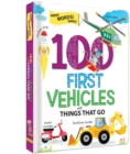 Image for 100 First Vehicles and Things That Go