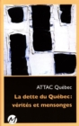 Image for La dette du Quebec : verites et mensonges.
