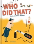 Image for Who did that?  : a whodunit for children