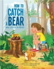 Image for How to catch a bear who loves to read