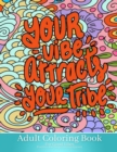 Image for Adult Coloring Book For Good Vibes : Motivational and Inspirational Sayings Coloring Book for Adults, Notebook Doodles