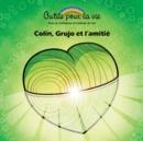 Image for Colin, Grujo et l'amitie