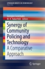 Image for Synergy of Community Policing and Technology : A Comparative Approach