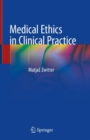 Image for Medical ethics in clinical practice