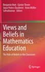 Image for Views and Beliefs in Mathematics Education : The Role of Beliefs in the Classroom