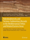 Image for Paleobiodiversity and tectono-sedimentary records in the Mediterranean Tethys and related Eastern areas: proceedings of the 1st Springer Conference of the Arabian Journal of Geosciences (CAJG-1), Tunisia 2018