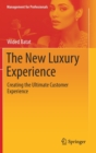 Image for The new luxury experience  : creating the ultimate customer experience