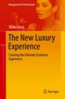Image for The New Luxury Experience: Creating the Ultimate Customer Experience