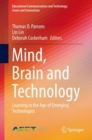 Image for Mind, brain and technology: learning in the age of emerging technologies