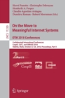 Image for On the Move to Meaningful Internet Systems. OTM 2018 Conferences : Confederated International Conferences: CoopIS, C&TC, and ODBASE 2018, Valletta, Malta, October 22-26, 2018, Proceedings, Part II