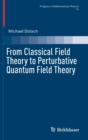 Image for From Classical Field Theory to Perturbative Quantum Field Theory