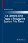 Image for From Classical Field Theory to Perturbative Quantum Field Theory : 74