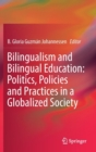 Image for Bilingualism and Bilingual Education: Politics, Policies and Practices in a Globalized Society