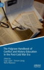 Image for The Palgrave handbook of conflict and history education in the post-Cold War era