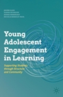 Image for Young adolescent engagement in learning  : supporting students through structure and community