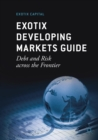 Image for Exotix developing markets guide  : debt and risk across the frontier