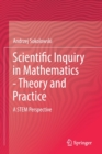 Image for Scientific Inquiry in Mathematics - Theory and Practice : A STEM Perspective