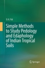 Image for Simple Methods to Study Pedology and Edaphology of Indian Tropical Soils