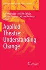 Image for Applied Theatre: Understanding Change