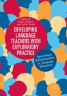 Image for Developing language teachers with exploratory practice  : innovations and explorations in language education
