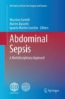 Image for Abdominal Sepsis : A Multidisciplinary Approach