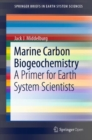 Image for Marine Carbon Biogeochemistry : A Primer for Earth System Scientists