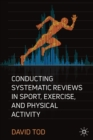 Image for Conducting systematic reviews in sport, exercise, and physical activity