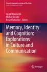 Image for Memory, identity and cognition: explorations in culture and communication