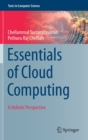 Image for Essentials of Cloud Computing : A Holistic Perspective