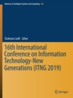 Image for 16th International Conference on Information Technology-New Generations (ITNG 2019)