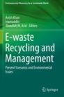 Image for E-waste Recycling and Management : Present Scenarios and Environmental Issues