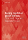 Image for Raising capital on Sukuk markets  : structural, legal and regulatory issues