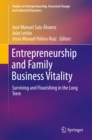 Image for Entrepreneurship and family business vitality: surviving and flourishing in the long term.