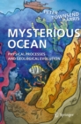 Image for Mysterious Ocean: Physical Processes and Geological Evolution