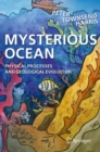 Image for Mysterious Ocean : Physical Processes and Geological Evolution