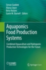 Image for Aquaponics Food Production Systems : Combined Aquaculture and Hydroponic Production Technologies for the Future