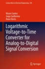 Image for Logarithmic voltage-to-time converter for analog-to-digital signal conversion : volume 558