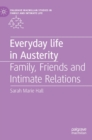 Image for Everyday life in austerity  : family, friends and intimate relations