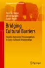 Image for Bridging cultural barriers: how to overcome preconceptions in cross-cultural relationships