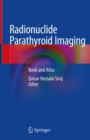 Image for Radionuclide Parathyroid Imaging : Book and Atlas
