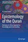 Image for Epistemology of the Quran : Elements of a Virtue Approach to Knowledge and Understanding