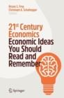 Image for 21st Century Economics : Economic Ideas You Should Read and Remember
