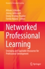 Image for Networked Professional Learning: Emerging and Equitable Discourses for Professional Development