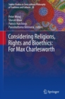 Image for Considering Religions, Rights and Bioethics: For Max Charlesworth