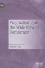 Image for Pragmatism and the wide view of democracy