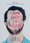 Image for From self to selfie  : a critique of contemporary forms of alienation