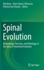 Image for Spinal Evolution : Morphology, Function, and Pathology of the Spine in Hominoid Evolution