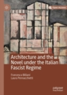 Image for Architecture and the novel under the Italian fascist regime