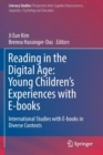 Image for Reading in the Digital Age: Young Children's Experiences with E-books : International Studies with E-books in Diverse Contexts