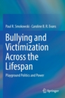 Image for Bullying and Victimization Across the Lifespan : Playground Politics and Power